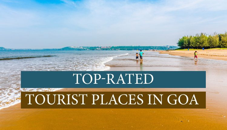 Add in your tour list these tourist places of Goa.