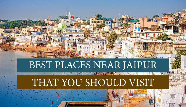 Must visit places near Jaipur