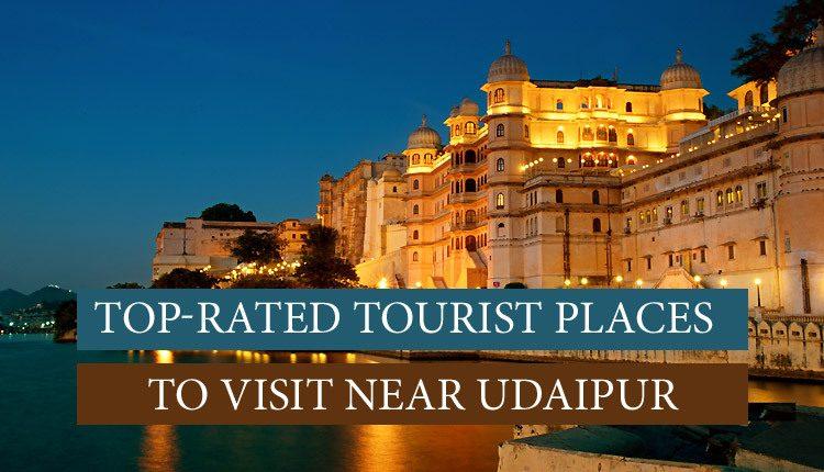 Checkout Places near Udaipur