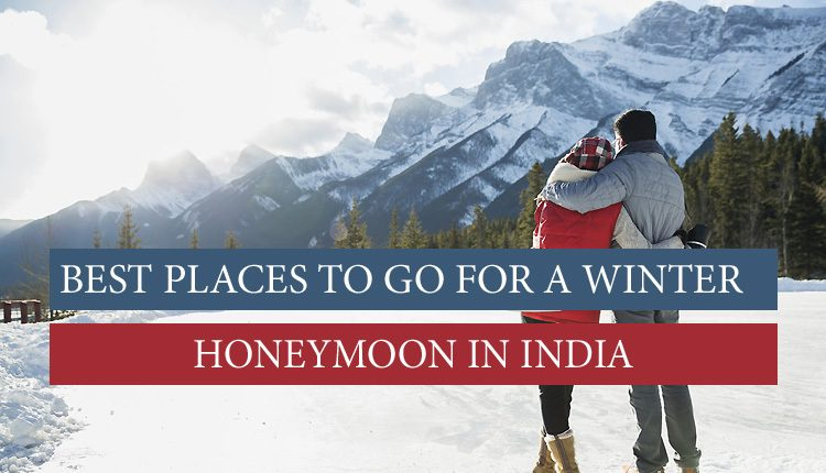 Honeymoon Places to visit in winter
