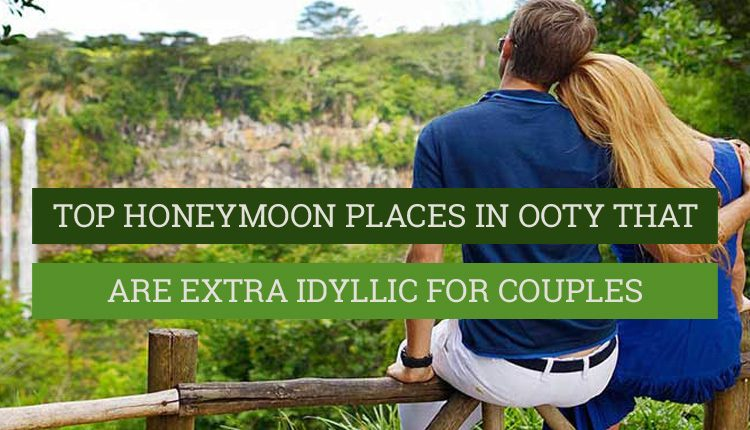 Ooty's places for couples