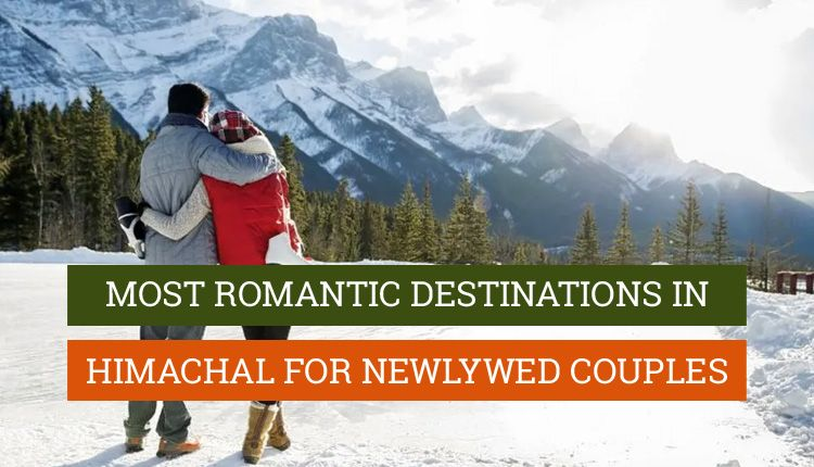 Places to visit in Himachal Pradesh for honeymoon