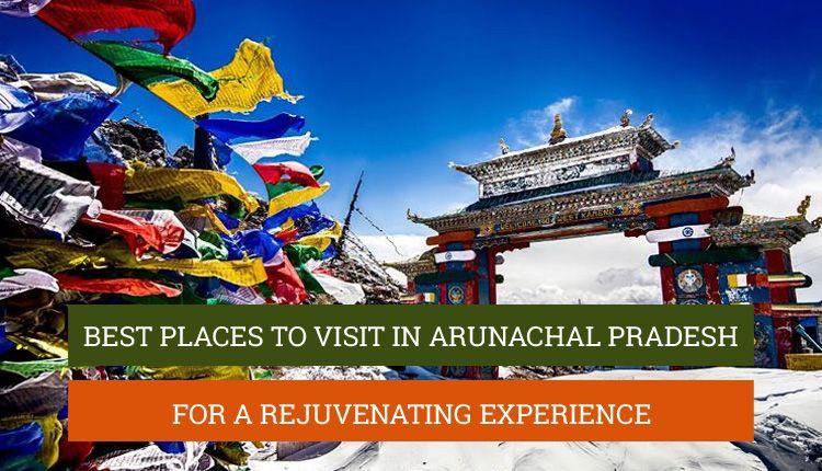 places-to-visit-in-arunachal-pradesh